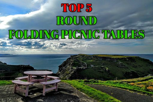 Top 5 Round Picnic Tables That Are Portable and Foldable