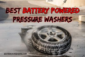 Best Battery Powered Pressure Washers 2021